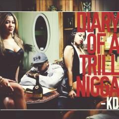 Diary Of A Trill Nigga (CD1) - KD