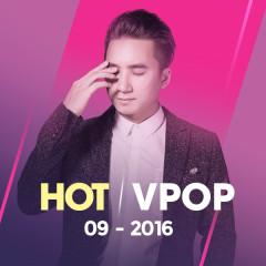 Nhạc Hot Việt Tháng 9/2016