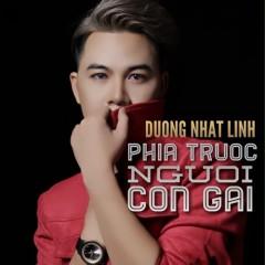 Phía Trước Người Con Gái (Single) - Dương Nhất Linh