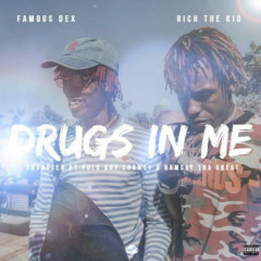 Drugs In Me (Single) - Famous Dex, Rich The Kid