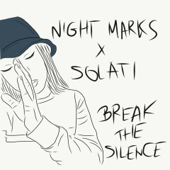 Break The Silence (Single) - Night Marks, Solati