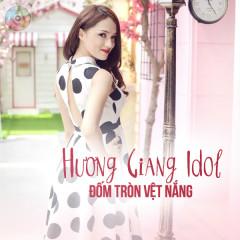 Đốm Tròn Vệt Nắng (Single) - Hương Giang Idol