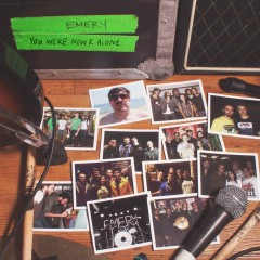 You Were Never Alone - Emery