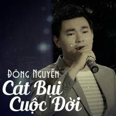 Cát Bụi Cuộc Đời (Single) - Đông Nguyễn