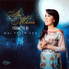 Ave Maria (Trăng Từ Bi) - Mai Thiên Vân