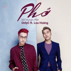 Phở (Kungfu Phở OST) - OnlyC,Lou Hoàng