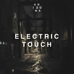Electric Touch (Single) - A R I Z O N A