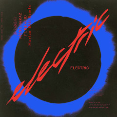 Electric (Marian Hill Remix) (Single)