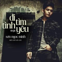 Đi Tìm Tình Yêu (Single) - Sơn Ngọc Minh