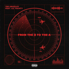 From The D To The A (Single) - Tee Grizzley, Lil Yachty