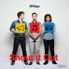 Shout It Out - Hanson