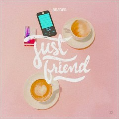 Just Friend (Single) - Reader