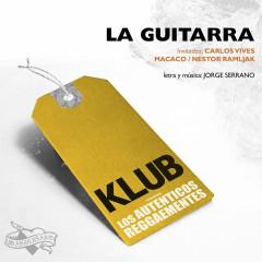 La Guitarra (Single) - Klub, Los Auténticos Decadentes