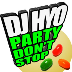 Party Don't Stop - DJ Hyo