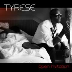 Open Invitation - Tyrese