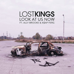 Look At Us Now (Single) - Lost Kings
