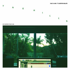 The Hills (Single) - Half-A-Mil, Quentin Miller