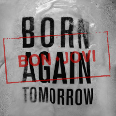 Born Again Tomorrow (Single) - Bon Jovi