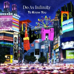 To Know You - Do As Infinity