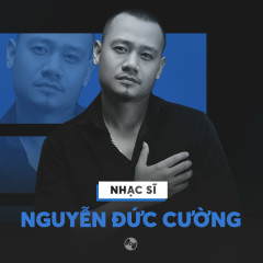 Những Sáng Tác Hay Nhất Của Nguyễn Đức Cường - Various Artists