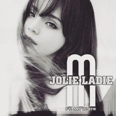 Jolie Ladie - Trịnh Khôi Vĩ