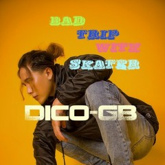 Bad Trip With Skater (Single) - Dico-GB
