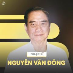 Những Sáng Tác Hay Nhất Của Nguyễn Văn Đông - Various Artists
