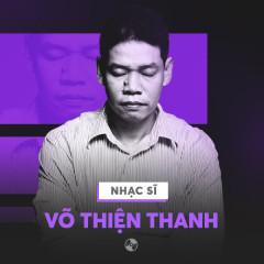 Những Sáng Tác Hay Nhất Của Võ Thiện Thanh - Various Artists
