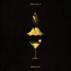 Ash & Ice - The Kills
