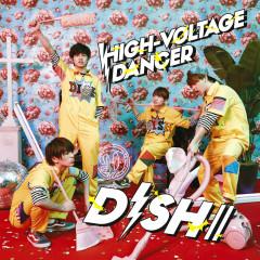 HIGH-VOLTAGE DANCER - DISH//