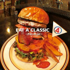 Eat A Classic Vol.4 - →Pia-no-jaC←