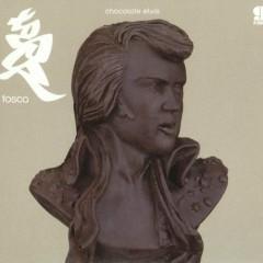 The Chocolate Elvis Dubs - Tosca