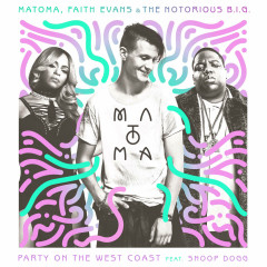 Party On The West Coast (Single) - Matoma, The Notorious B.I.G., Faith Evans