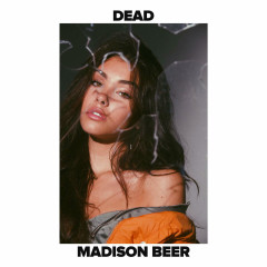 Dead (Single) - Madison Beer
