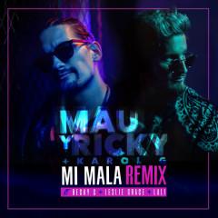 Mi Mala (Remix) - Mau y Ricky
