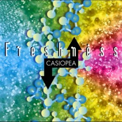 Freshness - Casiopea