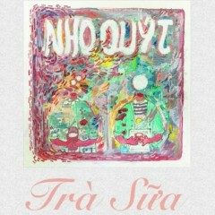 Trà Sữa (Single) - Orange, Nho
