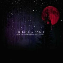 Some Things Are Better Left Unsaid - Holding Sand