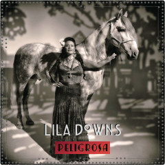 Peligrosa (Single) - Lila Downs