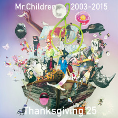 Mr.Children 2003-2015 Thanksgiving 25 CD1 - Mr.Children
