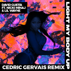 Light My Body Up (Cedric Gervais Remix) (Single) - David Guetta, Nicki Minaj, Lil Wayne