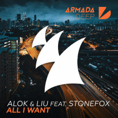 All I Want (Single) - Alok, Liu, Stonefox