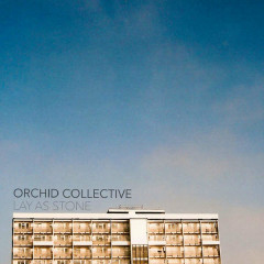 Lay As Stone (Single) - Orchid Collective