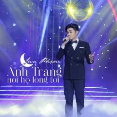 Ánh Trăng Nói Hộ Lòng Tôi (Single) - Jun Phạm