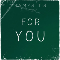 For You (Single) - James TW