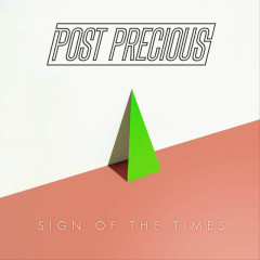 Sign Of The Times (Single) - Post Precious