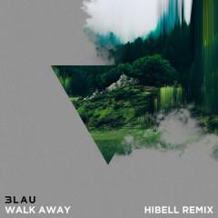 Walk Away (Hibell Remix) - 3LAU