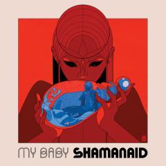 Shamanaid - My Baby