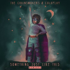 Something Just Like This (Remix Pack) (EP) - The Chainsmokers, Coldplay