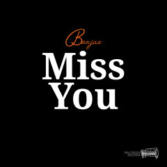 Miss You (Single) - Ban:jax